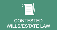 Contested Wills / Estate Law